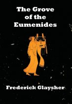 The Grove Of The Eumenides. Essays On Literature, Criticism, And Culture.