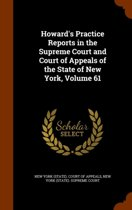 Howard's Practice Reports in the Supreme Court and Court of Appeals of the State of New York, Volume 61