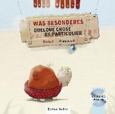 Was Besonderes. Kinderbuch Deutsch-Französisch
