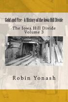 Gold and Fire - A History of the Iowa Hill Divde