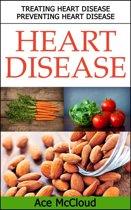 Heart Disease: Treating Heart Disease: Preventing Heart Disease