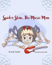 Spider Stan, The Music Man