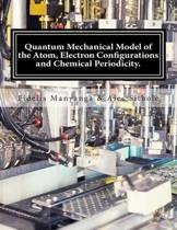 Quantum Mechanical Model of the Atom, Electron Configurations and Chemical Periodicity.