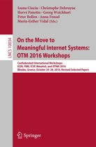 On the Move to Meaningful Internet Systems: OTM 2016 Workshops