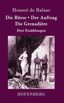 Die Borse / Der Auftrag / Die Grenadiere