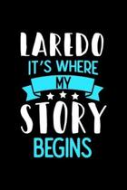 Laredo It's Where My Story Begins: Laredo Notebook, Diary and Journal with 120 Lined Pages