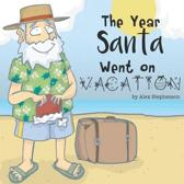 The Year Santa Went on Vacation