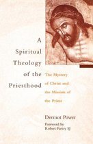 Spiritual Theology of the Priesthood