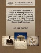 J. L. Lewellyn, Petitioner, V. Joseph B. Fleming and Aaron Colnon, Trustees of the Chicago, Rock Island & Pacific Railway Company, Et Al. U.S. Supreme Court Transcript of Record with Supporting Pleadings