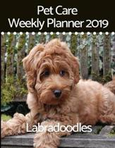 Pet Care Weekly Planner 2019 for Labradoodles