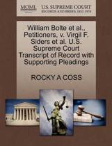 William Bolte Et Al., Petitioners, V. Virgil F. Siders Et Al. U.S. Supreme Court Transcript of Record with Supporting Pleadings