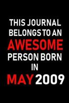 This Journal belongs to an Awesome Person Born in May 2009