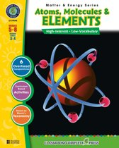 Atoms, Molecules & Elements Gr. 5-8