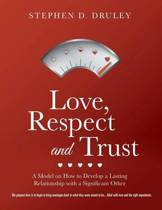 Love, Respect and Trust