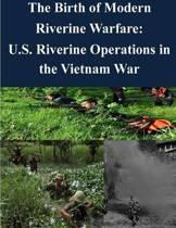 The Birth of Modern Riverine Warfare