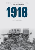 1918 The First World War at Sea in Photographs
