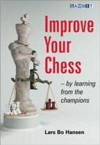 Improve Your Chess - by Learning from the Champions