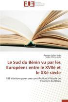 Le Sud Du B�nin Vu Par Les Europ�ens Entre Le XVII� Et Le XX� Si�cle