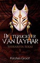 Shirareta Sekai 1 - De terugkeer van Layhar