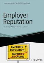 Employer Reputation - Das Konzept ''Arbeitgebermarke'' neu denken