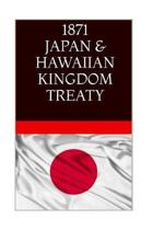 1871 JAPAN & The HAWAIIAN KINGDOM TREATY