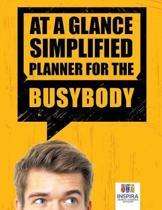 At a Glance Simplified Planner for the Busybody