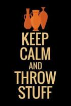 Keep Calm and Throw Stuff