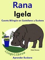 Cuento Bilingüe en Castellano y Euskera: Rana - Igela.