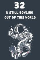 32 & Still Bowling Out Of This World: 32nd Birthday 122 Page Bowling Paperback Journal Notebook Diary Gift