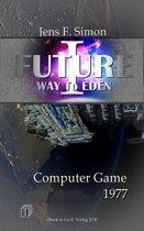 Computer Game 1977 (FUTURE I -1)
