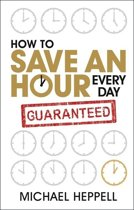 Omslag van 'How to Save An Hour Every Day'