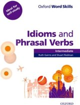 Oxford Word Skills - Intermediate: Idioms and Phrasal Verbs student book with key