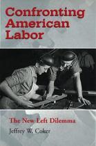 Confronting American Labor