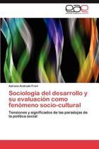 Sociologia del Desarrollo y Su Evaluacion Como Fenomeno Socio-Cultural