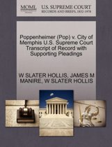Poppenheimer (Pop) V. City of Memphis U.S. Supreme Court Transcript of Record with Supporting Pleadings