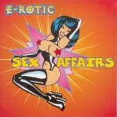 E-Rotic - Sexs Affairs
