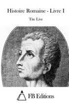 Histoire Romaine - Livre I
