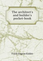 The Architect's and Builder's Pocket-Book