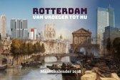 Rotterdam - van vroeger tot nu - Maandkalender 2018
