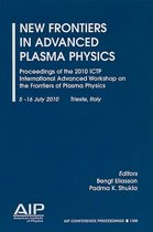 New Frontiers in Advanced Plasma Physics