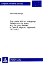 Precolonial African Intergroup Relations in Kauru and Pengana Polities of Central Nigerian Highlands 1800-1900