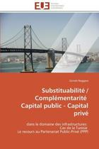 Substituabilit� / Compl�mentarit� Capital Public - Capital Priv�