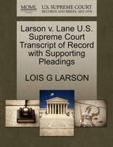 Larson V. Lane U.S. Supreme Court Transcript of Record with Supporting Pleadings