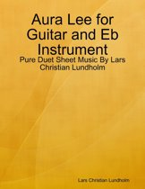 Aura Lee for Guitar and Eb Instrument - Pure Duet Sheet Music By Lars Christian Lundholm