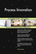 Process Innovation a Complete Guide - 2019 Edition