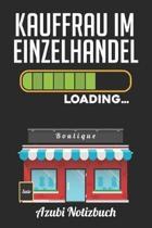Kauffrau im Einzelhandel Loading... Azubi Notizbuch: Notizbuch Liniert - Format A5 - 120 Seiten in wei� - Geschenk f�r Azubis - Kauffrau im Einzelhand