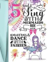 5 And I Sing With Mermaids Ride With Unicorns & Dance With Fairies: Magical Sketchbook Activity Book Gift For Majestic Girls - Fairy Tale Animals Sket