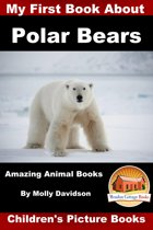 My First Book about Polar Bears: Amazing Animal Books - Children's Picture Books