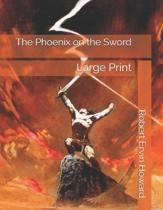 The Phoenix on the Sword: Large Print