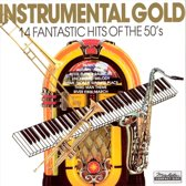 Instrumental Gold: 14 Fantastic Hits of the 50's